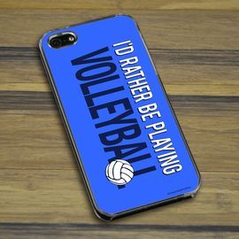 Volleyball Phone Case I'd Rather Be Playing Volleyball