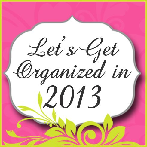 Delightful Order: Let's Get Organized in 2013  awesome round up of organising posts so far