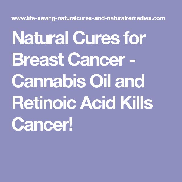 Natural Cures for Breast Cancer - Cannabis Oil and Retinoic Acid Kills Cancer!