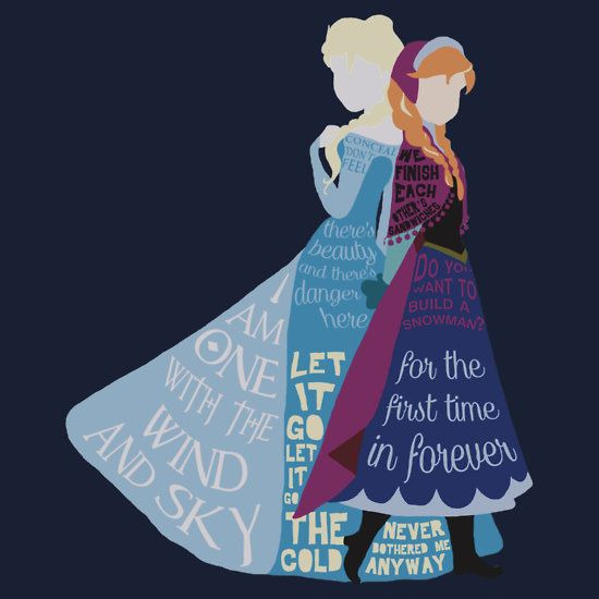Elsa and Anna with Lyrics by jehnner. NEED THIS SHIRT NOW PLEASE.