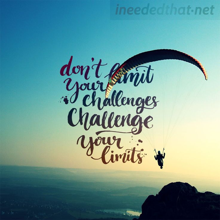 Challenge your limits - ineededthat.net