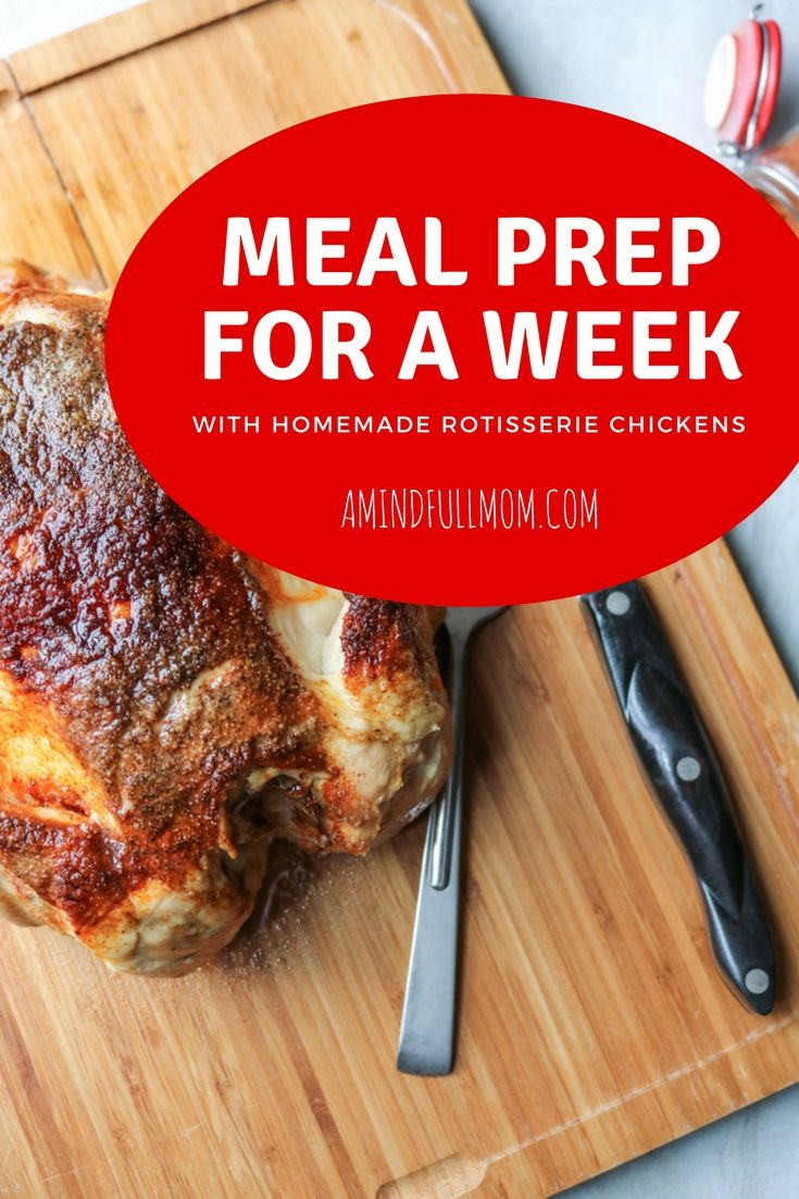 Leftover Rotisserie Chicken Recipes: A Week of Meals with Rotisserie Chicken--Meal prep by making homemade rotisserie chicken to use for 7 easy, healthy meals throughout the week with recipes for leftover rotisserie chicken.  #mealprep #chicken #leftoverchickenrecipes #mealplanning via @amindfullmom