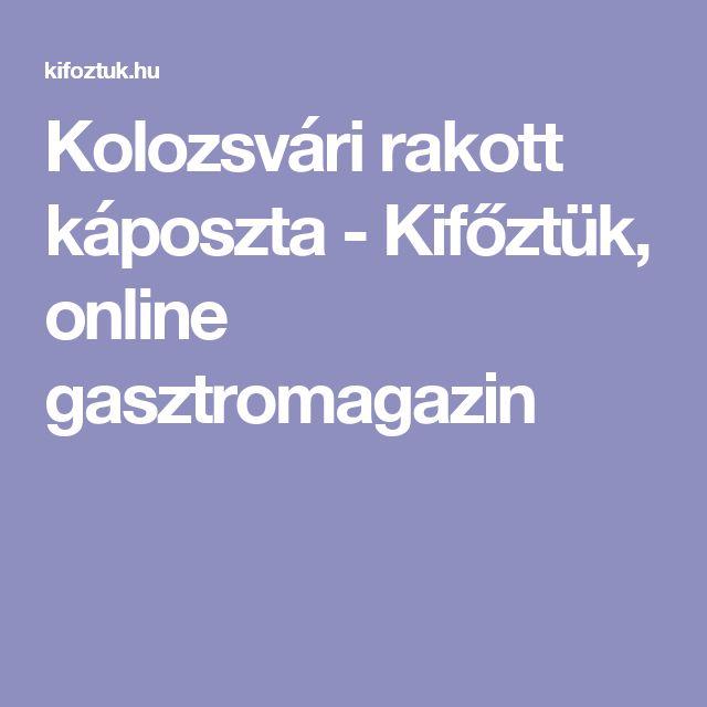 Kolozsvári rakott káposzta - Kifőztük, online gasztromagazin