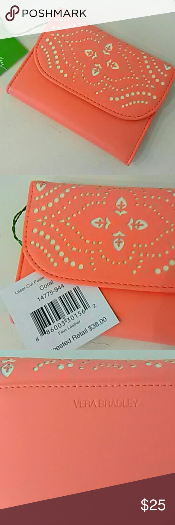 Coral laser-cut faux leather Vera Bradley wallet Brand new with tags, this is a petite trifold wallet in coral faux leather.  I have bags that match this, so check out my faux leather collection by Vera Bradley.  I will add this wallet to any of my bags for only $10.  If you would like a bundle, just ask. Vera Bradley Bags Wallets
