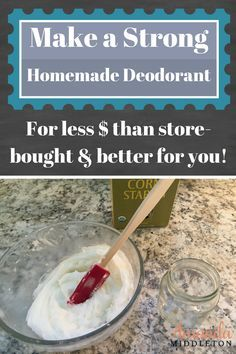 How to Make a Strong Homemade Deodorant That Covers Up Your STINK