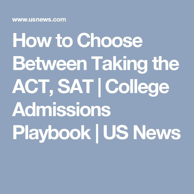 How to Choose Between Taking the ACT, SAT | College Admissions Playbook | US News