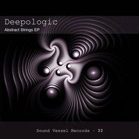Deepologic - Abstract Strings Ep by Sound Vessel Records on SoundCloud