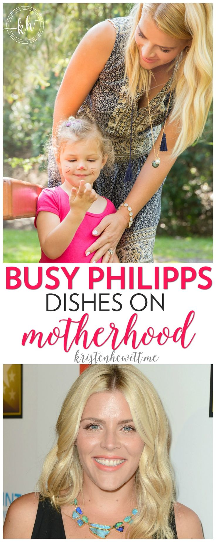She's a movie star and a social media icon, but she's also a mom. Check out this interview with Busy Philips and learn more about real motherhood!