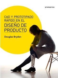 Diseño de producto : CAD y prototipado rápido: http://kmelot.biblioteca.udc.es/record=b1519049~S1*gag