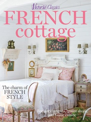 Victoria french cottage 2015 english french italian and for Country cottage magazine