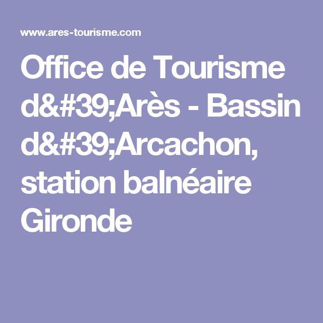 Office de Tourisme d'Arès - Bassin d'Arcachon, station balnéaire Gironde