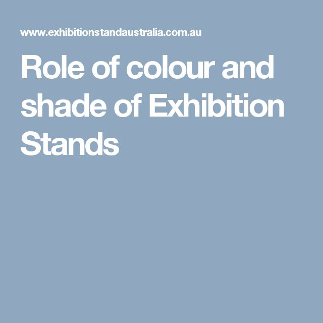 Role of colour and shade of Exhibition Stands