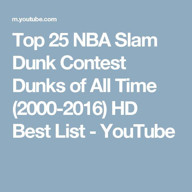 Top 25 NBA Slam Dunk Contest Dunks of All Time (2000-2016) HD Best List - YouTube