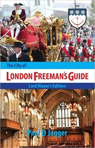 The City of London Freeman's Guide: Amazon.co.uk: Paul David Jagger: 9780956601124: Books