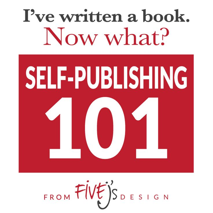 Self-publishing 101: How to Self-Publish a Book or Ebook