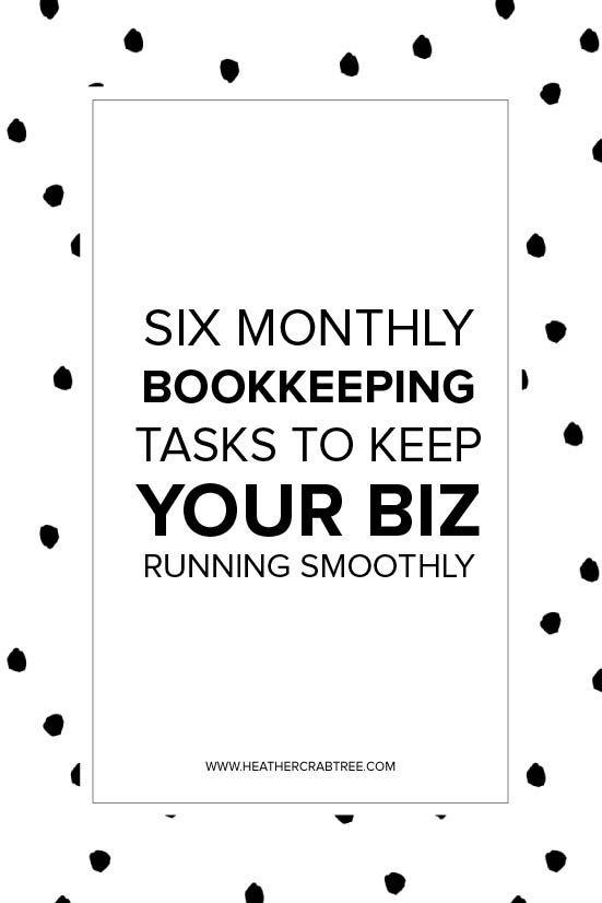 Six Monthly Bookkeeping Tasks to Keep Your Biz Running Smoothly | HEATHER CRABTREE | Bloglovin'