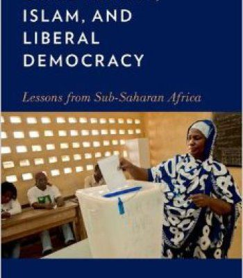 Christianity Islam And Liberal Democracy: Lessons From Sub-Saharan Africa PDF