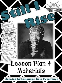 """Celebrate Black History Month with this thoughtful, engaging lesson on overcoming obstacles in Maya Angelou's renowned poem, """"Still I Rise.""""This lesson plan on Angelou's poem can be used in a variety of ways throughout the school year. For instance, it is the perfect jumpstart for your unit on slavery, Civil Rights, or Women's Rights in America."""
