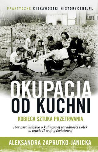 Okupacja od kuchni. Kobieca sztuka przetrwania - jedynie 29,93zł w matras.pl