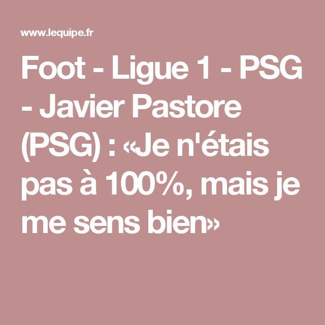 Foot - Ligue 1 - PSG - Javier Pastore (PSG) : «Je n'étais pas à 100%, mais je me sens bien»