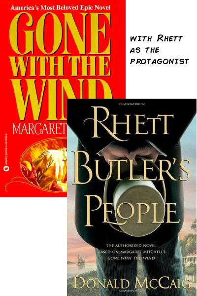 GONE WITH THE WIND with Rhett as the protagonist = RHETT BUTLER'S PEOPLE