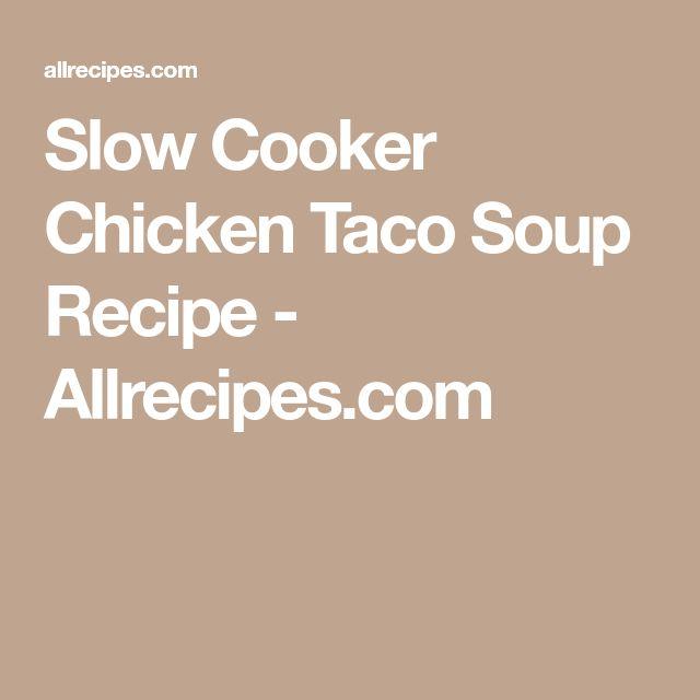 Slow Cooker Chicken Taco Soup Recipe - Allrecipes.com