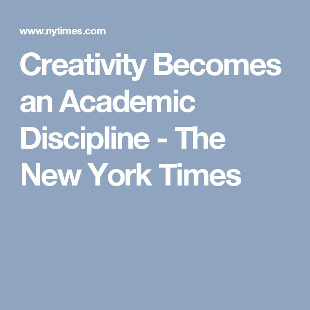 Creativity Becomes an Academic Discipline - The New York Times