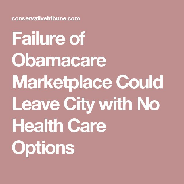 Failure of Obamacare Marketplace Could Leave City with No Health Care Options