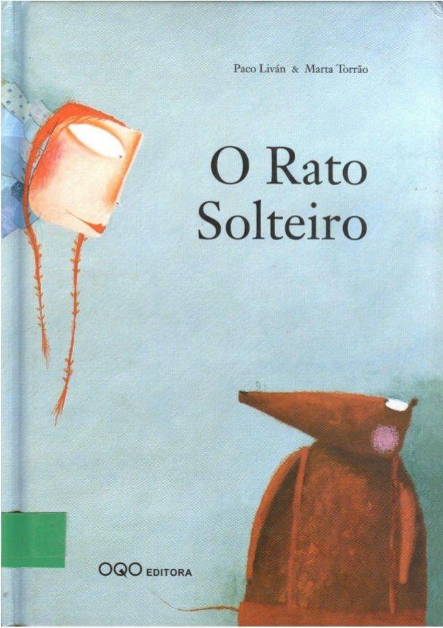 O Rato Solteiro
