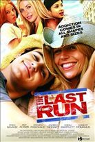 The Last Run (2005). Starring: Fred Savage, Amy Adams, Steven Pasquale and Andrea Bogart