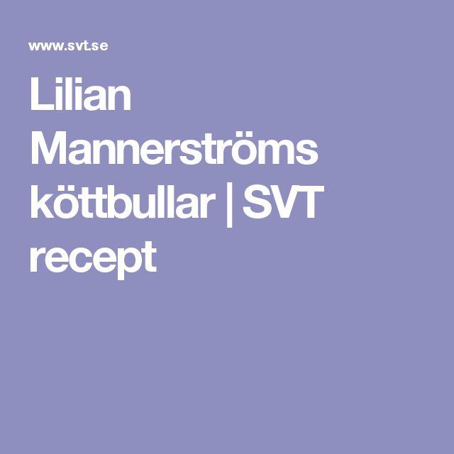 Lilian Mannerströms köttbullar | SVT recept