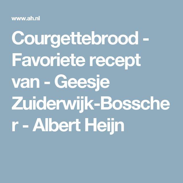 Courgettebrood - Favoriete recept van - Geesje Zuiderwijk-Bosscher - Albert Heijn