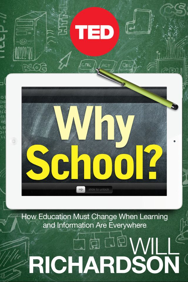 Learn how education must change when information and learning are everywhere, in 'Why School?' ted.com/tedbooks