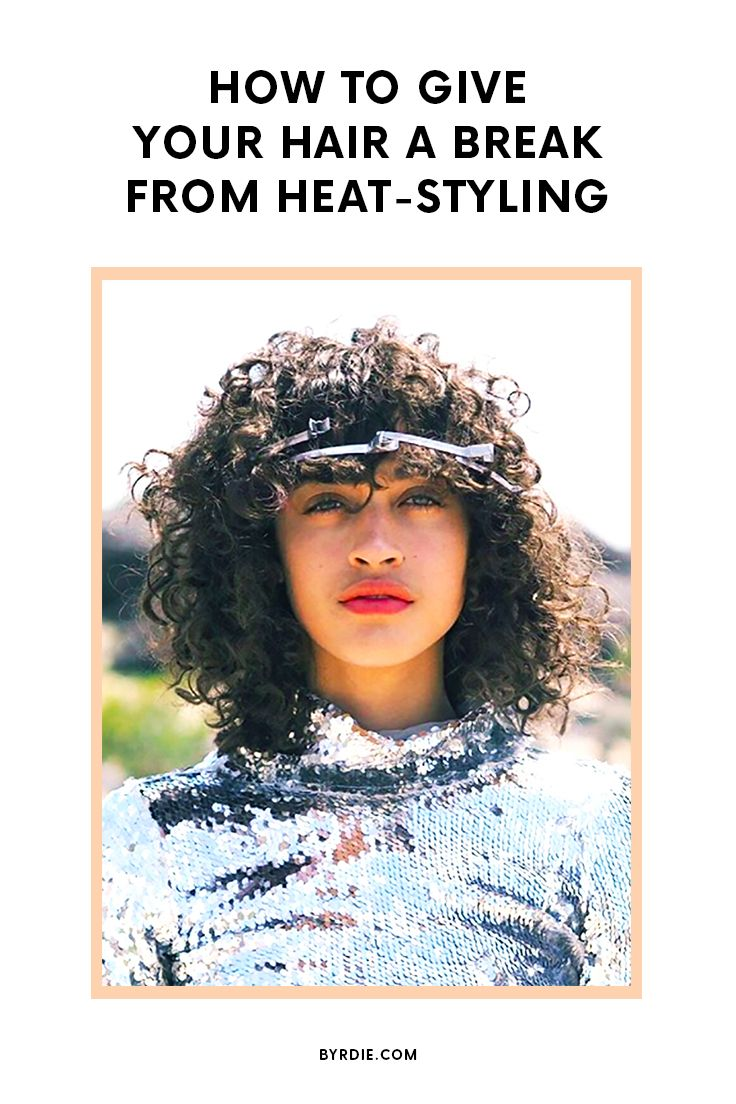 How to style your hair without heat