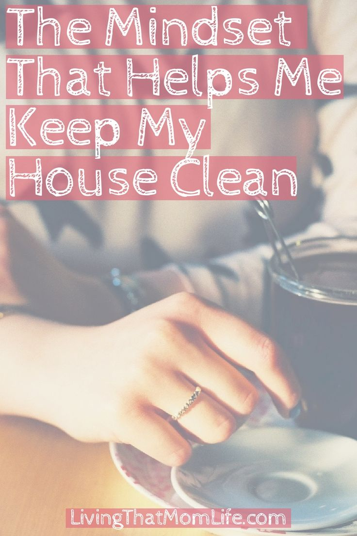 Cleaning // Cleaning Hacks // Clean Home // House and Home // Positive Thinking // Mindset // Housekeeping // Homemaking // Homemaker // Mom Life // SAHM // WAHM // Motivation // Parenting // Tidy House // Clean House // Make a House a Home //