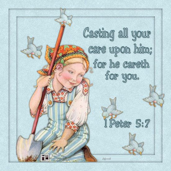 Casting All Your Cares Upon Him; For He Careth For You.  Art by Mary Engelbreit - remember the little sparrows....