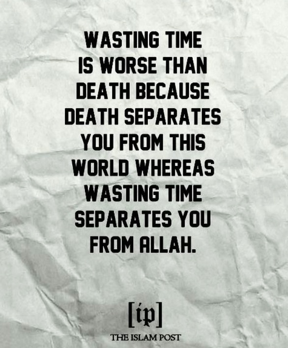 Wasted Time Is Worse Than Wasted Money Quote: 103 Best Images About Islamic Quotes On Pinterest