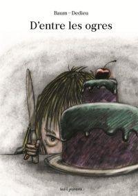 D'entre les ogres, Thierry Dedieu