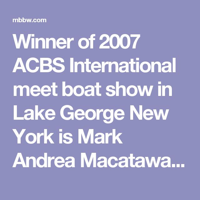 Winner of 2007 ACBS International meet boat show in Lake George New York is Mark Andrea Macatawa Bay Boat Works for 1936 Earl Barnes runabout Lady El