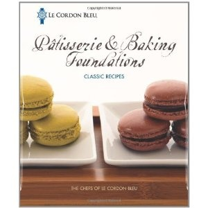 Le Cordon Bleu Patisserie Foundations Classic Recipes: Amazon.es: The Chefs of Le Cord: Libros en idiomas extranjeros