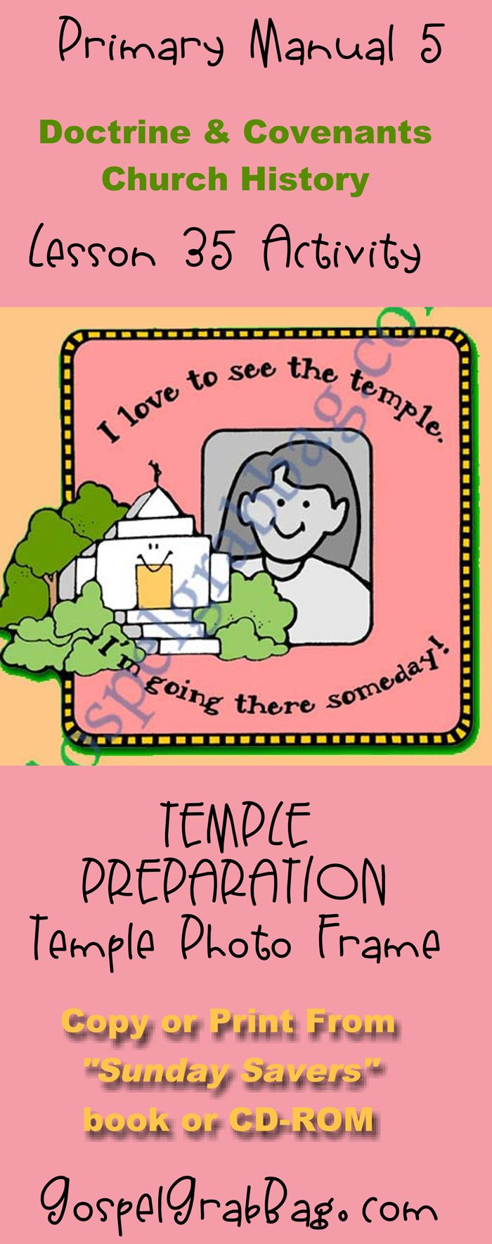 TEMPLES - ORDINANCES - Temple Photo Frame, Doctrine and Covenants, LDS Primary Lesson 35: The Nauvoo Temple Is Used for Sacred Ordinances, Sunday Savers book or CD-ROM, GospelGrabBag.com