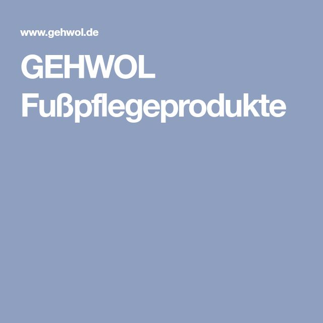 GEHWOL Fußpflegeprodukte