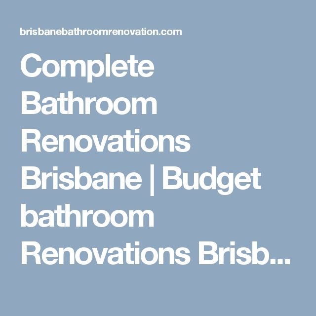 Complete Bathroom Renovations Brisbane | Budget bathroom Renovations Brisbane