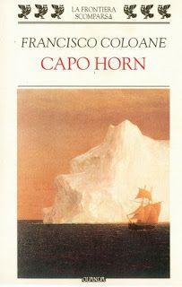 Leggere Libri Fuori Dal Coro : CAPO HORN Francisco Coloane