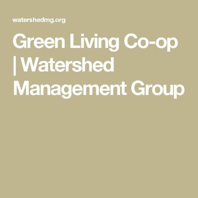 Green Living Co-op | Watershed Management Group