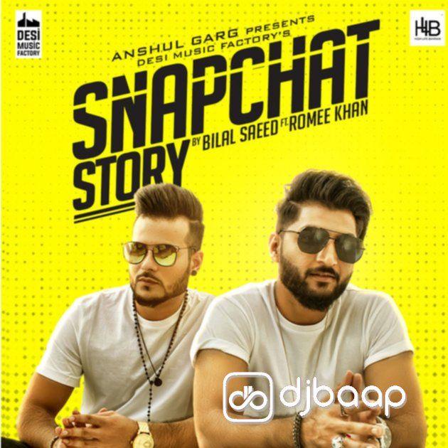 Snapchat Story Mp3 Song Punjabi Download By Bilal Saeed Romee Khan In Album Ghungru Label Desi Music Factory Re Snapchat Stories Mp3 Song Download Desi Music