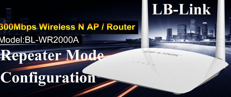 LB-Link Wireless Router Repeater mode configuration to use Wi-Fi router as range extender for increase WiFi signal in dark area of your home and office without buying a costly long range access point