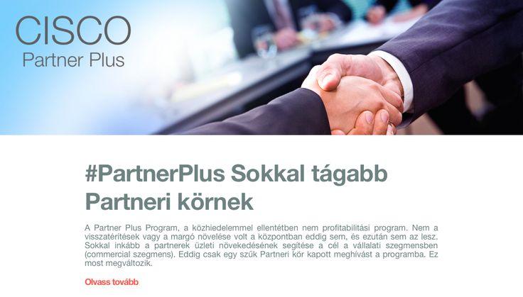 CISCO #PartnerPlus Az új pénzügyi évtől tágabb Partneri körnek is elérhető lesz! #cloudcondition