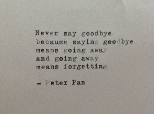 1000+ Ideas About Never Say Goodbye On Pinterest