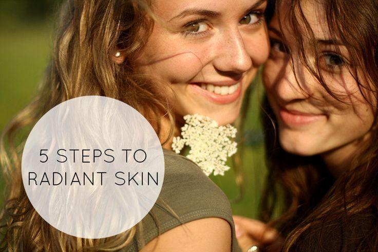 5 SIMPLE STEPS TO RADIANT SKIN